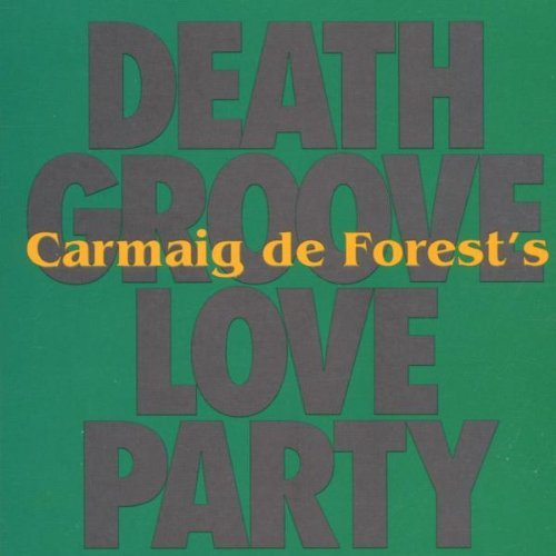 Carmaig De Forest Deathgrooveloveparty