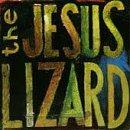Jesus Lizard/Lash