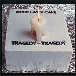 brick-layer-cake-tragedy-tragedy