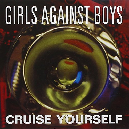 Girls Against Boys Cruise Yourself