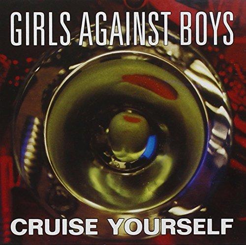 Girls Against Boys/Cruise Yourself