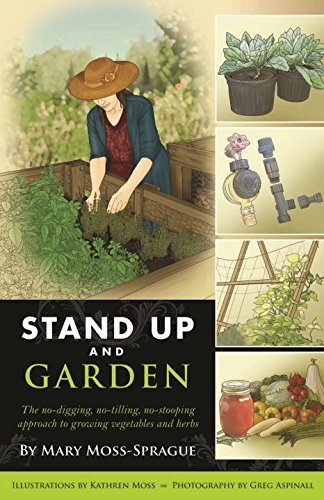 Mary Moss Sprague Stand Up And Garden The No Digging No Tilling No Stooping Approach