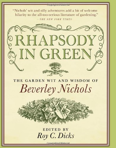 Roy C. Dicks Rhapsody In Green The Garden Wit And Wisdom Of Beverley Nichols