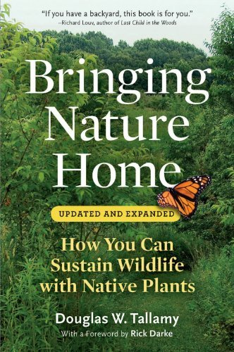 Douglas W. Tallamy Bringing Nature Home How You Can Sustain Wildlife With Native Plants 0002 Edition;second Edition