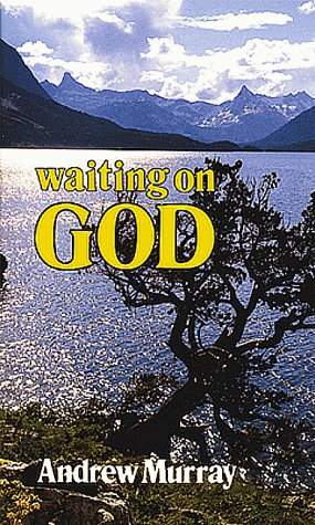 Andrew Murray Waiting On God