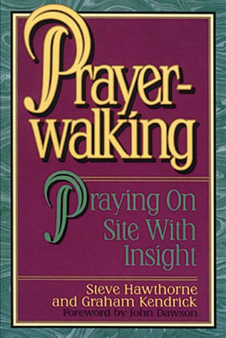 Steve Hawthorne Prayer Walking Praying On Site With Insight