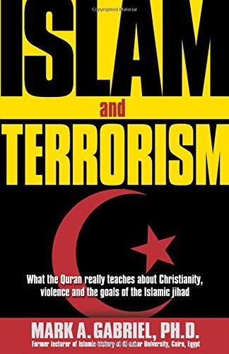 Mark A. Gabriel Islam And Terrorism What The Quran Really Teaches About Christianity