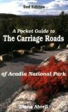 Deana F. Abrell A Pocket Guide To Carriage Roads Of Acadia Nationa 0 Edition;
