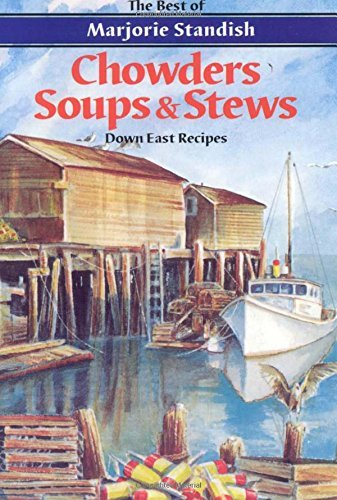 Marjorie Standish Chowders Soups And Stews