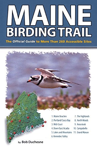 Bob Duchesne Maine Birding Trail The Official Guide To More Than 260 Accessible Si