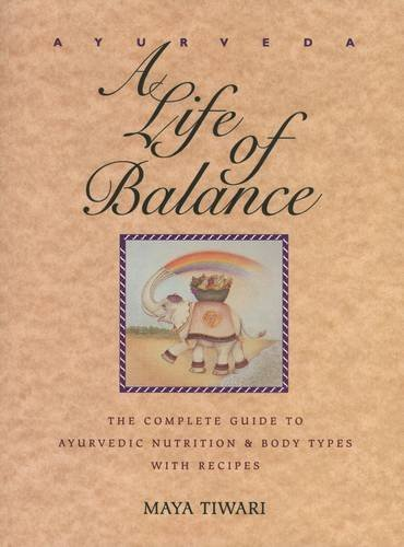 Maya Tiwari Ayurveda A Life Of Balance The Complete Guide To Ayurvedi Original