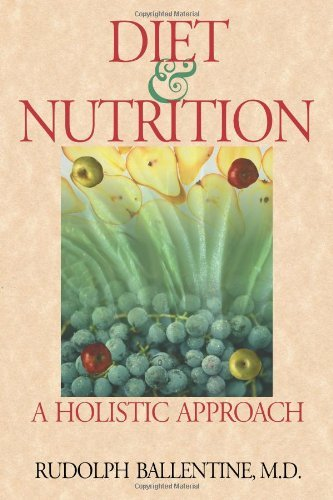Rudolph Ballentine Diet And Nutrition A Holistic Approach