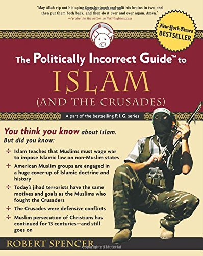 Robert Spencer The Politically Incorrect Guide To Islam (and The