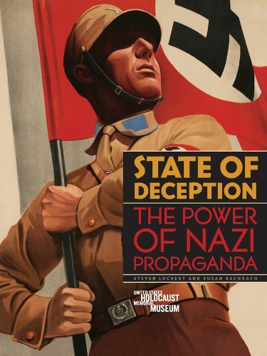 Susan Bachrach State Of Deception The Power Of Nazi Propaganda