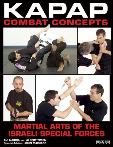 Avi Nardia Kapap Combat Concepts Martial Arts Of The Israeli Special Forces