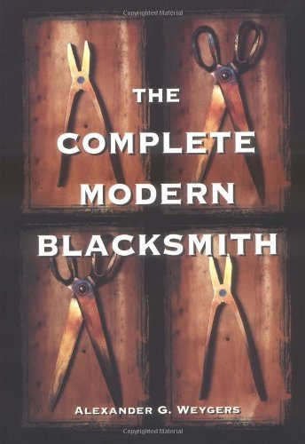 Alexander Weygers The Complete Modern Blacksmith