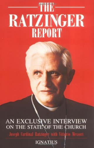Joseph Cardinal Ratzinger Ratzinger Report An Exclusive Interview On The State Of The Church Revised