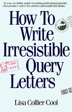 Lisa Collier Cool How To Write Irresistible Query Letters An Easy T