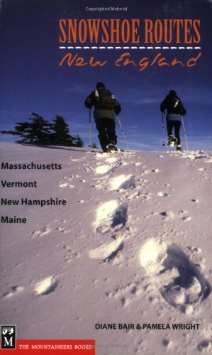 Diane Bair Snowshoe Routes New England Massachusetts Vermont New Hampshir