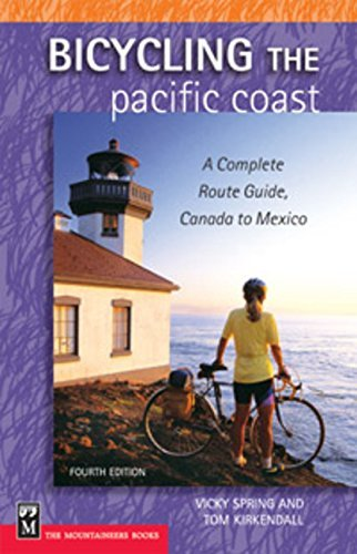 Vicky Spring Bicycling The Pacific Coast A Complete Route Guide Canada To Mexico 0004 Edition;revised & Expan