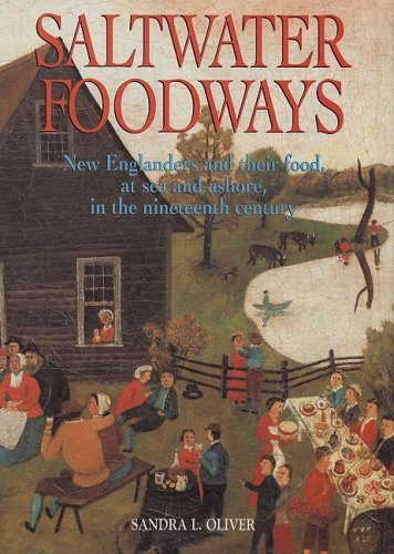 Sandra L. Oliver Saltwater Foodways New Englanders And Their Food At Sea And Ashore