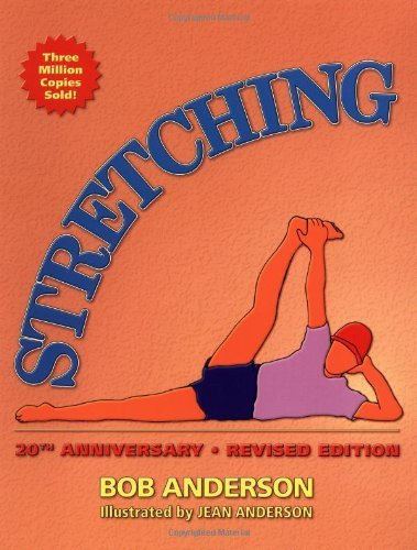 Bob Anderson Stretching 20th Anniversary Revised Edition 0020 Edition;