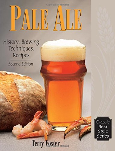 Terry Foster Pale Ale Revised History Brewing Techniques Recipes 0002 Edition;revised
