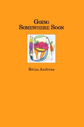 Brian Andreas Going Somewhere Soon Collected Stories & Drawings