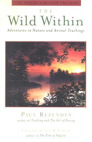 paul-rezendes-wild-within-adventures-in-nature-animal-teachings