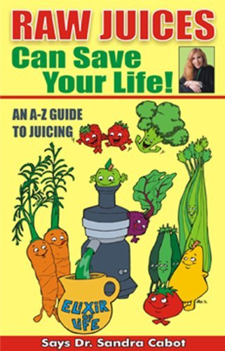 sandra-cabot-raw-juices-can-save-your-life-an-a-z-guide