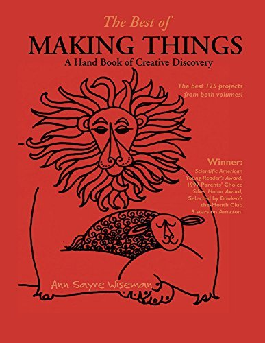 Ann Sayre Wiseman The Best Of Making Things A Handbook Of Creative Discovery