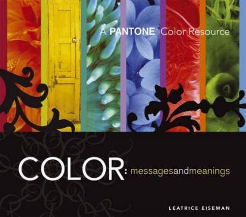 Leatrice Eiseman Color Messages & Meanings A Pantone Color Resource