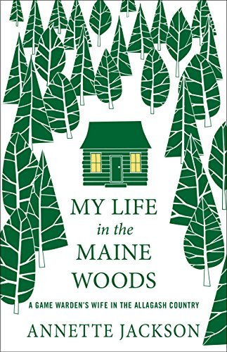 A. Jackson My Life In The Maine Woods
