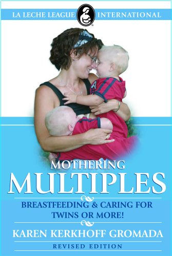 Karen Kerkhoff Gromada Mother Multiples Breastfeeding & Caring For Twins Or More! 0003 Edition;revised