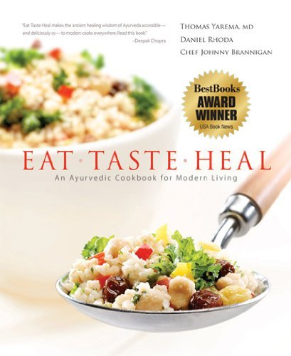 Thomas Yarema M. D. Eat Taste Heal An Ayurevdic Cookbook For Modern Living
