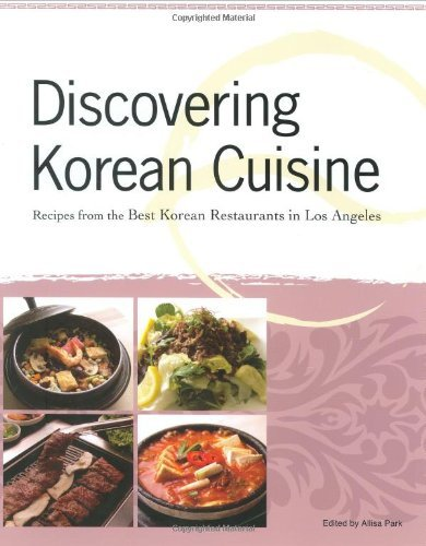 Allisa Park Discovering Korean Cuisine Recipes From The Best Korean Restaurants In Los A