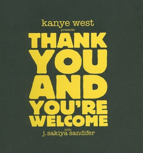 Kanye West Kanye West Presents Thank You And You're Welcome