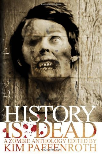 Scott A. Johnson History Is Dead A Zombie Anthology
