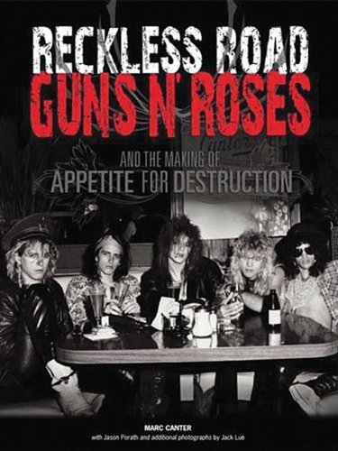 Canter Marc Reckless Road Guns N' Roses & The Making Of Appet