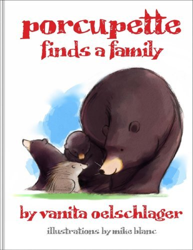 Vanita Oelschlager Porcupette Finds A Family