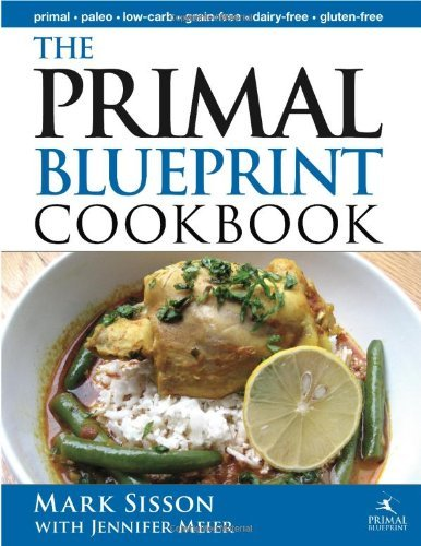 Jennifer Meier The Primal Blueprint Cookbook Primal Low Carb Paleo Grain Free Dairy Free A