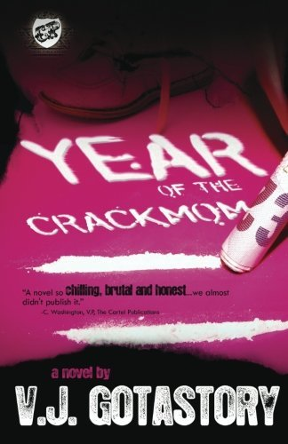 V. J. Gotastory Year Of The Crackmom (the Cartel Publications Pres