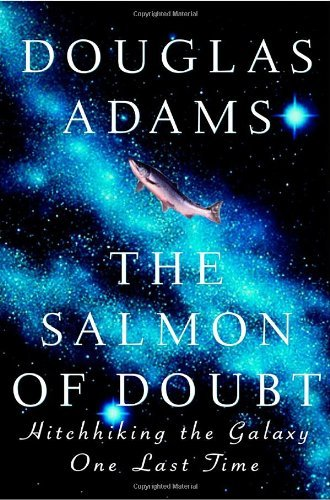 douglas-adams-salmon-of-doubt-the-hitchhiking-the-galaxy-one-last-time