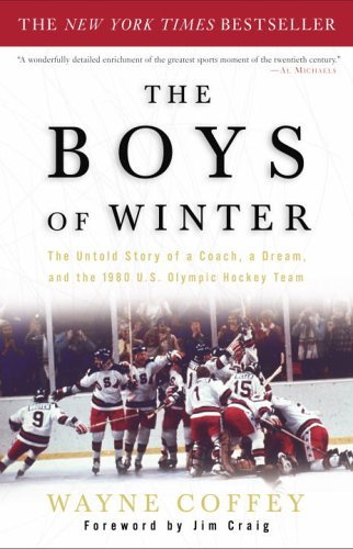 Wayne Coffey The Boys Of Winter The Untold Story Of A Coach A Dream And The 198
