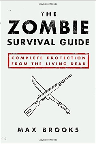 Max Brooks The Zombie Survival Guide Complete Protection From The Living Dead