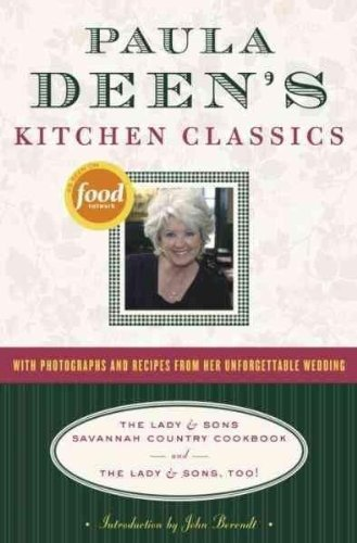Paula H. Deen Paula Deen's Kitchen Classics The Lady & Sons Savannah Country Cookbook And The