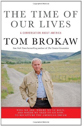Tom Brokaw Time Of Our Lives The