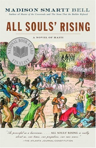 Madison Smartt Bell All Souls' Rising A Novel Of Haiti (1)