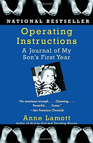 Anne Lamott Operating Instructions A Journal Of My Son's First Year