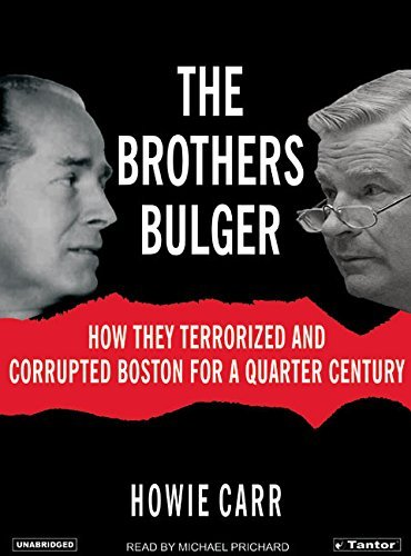 Howie Carr The Brothers Bulger How They Terrorized And Corrupted Boston For A Qu CD